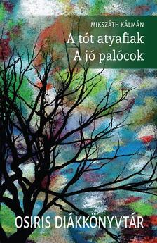 MIKSZÁTH KÁLMÁN - A tót atyafiak - A jó palócok