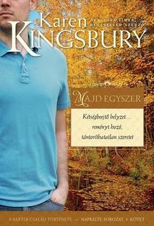 Karen Kingsbury - Majd egyszer