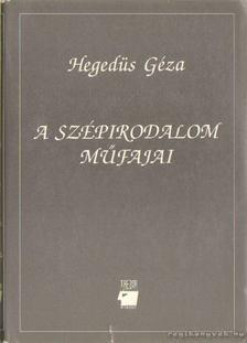 Hegedüs Géza - A szépirodalom műfajai [antikvár]