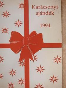 Bágyoni Szabó István - Karácsonyi ajándék 1994 [antikvár]