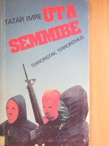 Tatár Imre - Út a semmibe [antikvár]