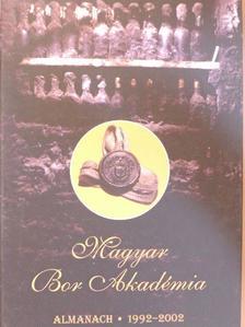 Bálint György - Magyar Bor Akadémia Almanach 1992-2002 [antikvár]