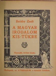 Beöthy Zsolt - A magyar irodalom kis-tükre [antikvár]
