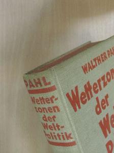 Walter Pahl - Wetterzonen der Weltpolitik [antikvár]