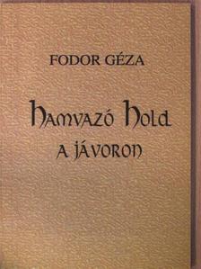 Fodor Géza - Hamvazó Hold a jávoron [antikvár]