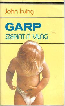 John Irving - Garp szerint a világ [antikvár]