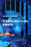 HANKISS ELEM - A befejezetlen ember [eKönyv: epub, mobi]