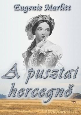 MARLITT, EUGENIE - A pusztai hercegnő [eKönyv: epub, mobi]