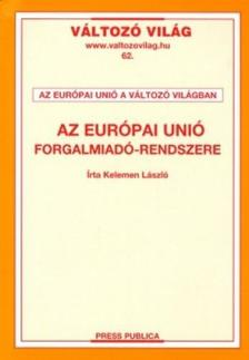 Kelemen László - AZ EURÓPAI UNIÓ FORGALMIADÓ-RENDSZERE - VÁLTOZÓ VILÁG 62. -