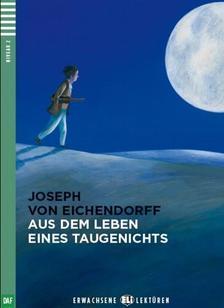 VON EICHENDORFF, JOSEPH - AUS DEM LEBEN EINES TAUGENICHTS + CD