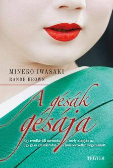 MINEKO IWASAKI-Rande Brown - A gésák gésája