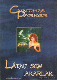 Cynthia Parker - Látni sem akarlak [antikvár]