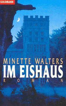 Minette Walters - Im Eishaus [antikvár]