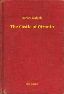 Walpole Horace - The Castle of Otranto [eKönyv: epub, mobi]