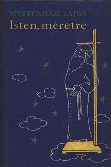 Mesterházi Lajos - Isten, méretre [antikvár]