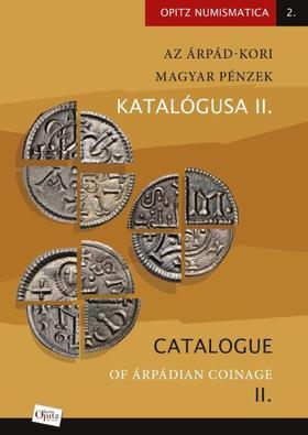 """Tóth Csaba -- - Az Árpád-kori magyar pénzek katalógusa II. /Catalogue of Árpádian Coinage - """"Az anonim denárok kora  / Age of uncertain issuers"""""""