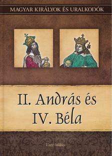 Vitéz Miklós - II. András és IV. Béla [antikvár]
