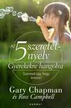 Campbell Gary Chapman - Ross - Az 5 szeretetnyelv: Gyerekekre hangolva [eKönyv: epub, mobi]