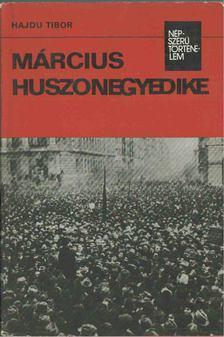 Hajdu Tibor - Március huszonegyedike [antikvár]