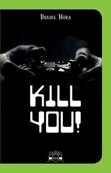 Daniel Höra - Kill you!