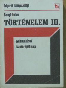 Balogh Endre - Történelem III. [antikvár]