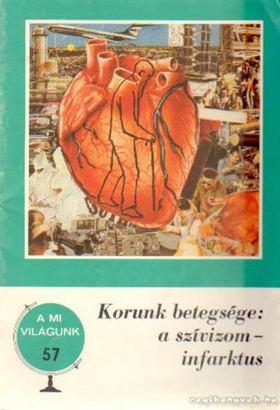 Hoffmann Artúr,dr. - Korunk betegsége: a szívizominfarktus [antikvár]