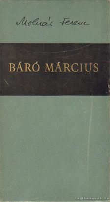 MOLNÁR FERENC - Báró Március [antikvár]
