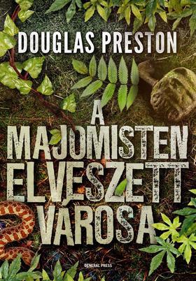 Douglas Preston - A Majomisten elveszett városa