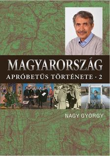 Nagy György - Magyarország apróbetűs története 2. - ÜKH 2018