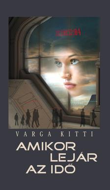 Varga Kitti - Amikor lejár az idő