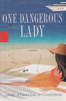 HITCHCOCK, JANE STANTON - One Dangerous Lady [antikvár]