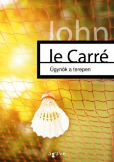 JOHN LE CARRÉ - Ügynök a terepen
