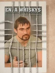 P. Gál Judit - Én, a Whiskys [antikvár]
