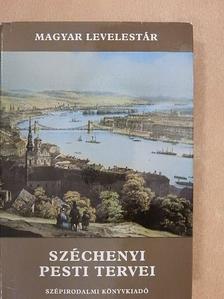 Széchenyi István - Széchenyi pesti tervei [antikvár]