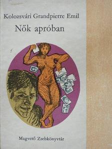 Kolozsvári Grandpierre Emil - Nők apróban [antikvár]