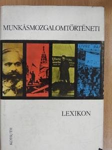 Betlen Oszkár - Munkásmozgalomtörténeti lexikon [antikvár]