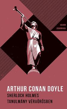 Arthur Conan Doyle - Sherlock Holmes - Tanulmány vérvörösben