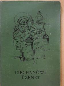 Aleksander Kociszewski - Ciechanówi üzenet (dedikált példány) [antikvár]