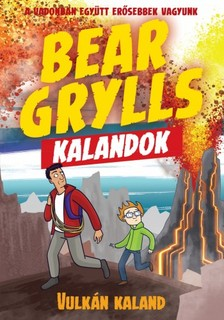 Bear Grylls - Bear Grylls Kalandok - Vulkán Kaland [eKönyv: epub, mobi]