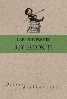 Karinthy Frigyes - Így írtok ti [eKönyv: epub, mobi]