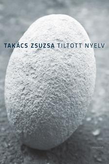 TAKÁCS ZSUZSA - Tiltott nyelv