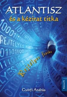 Györfi András - Atlantisz és a kézirat titka [eKönyv: epub, mobi]