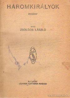 Zsoldos László - Három királyok [antikvár]