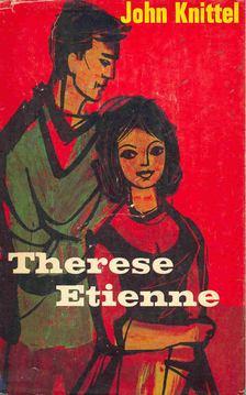 John Knittel - Therese Etienne [antikvár]
