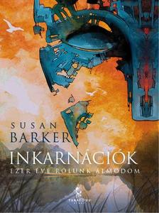 Susan Barker - Inkarnációk /Ezer éve rólunk álmodom/