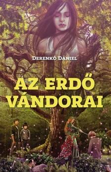 Derenkó Dániel - Az erdő vándorai [eKönyv: epub, mobi]