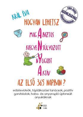 Raboczki-Král Éva - AnyaTárs Kisokos - Hogyan lehetsz magabizos, kiegyensúlyozott, nyugodt, aktív az első 365 napban?