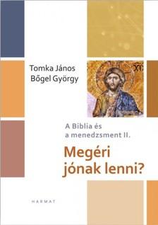 Tomka János, Bőgel György - Megéri jónak lenni? [eKönyv: epub, mobi]