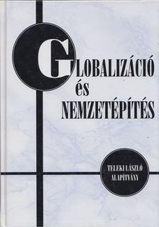 Bárdi Nándor - Globalizáció és nemzetépítés [antikvár]