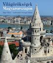 Rigó Tibor - Andrásfalvi-Faragó Zoltán - Világörökségek Magyarországon